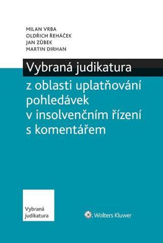 Vybraná judikatura z oblasti uplatňování pohledávek v insolvenčním řízení s komentářem [E-kniha]
